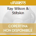 RAY WILSON & STILTSKIN cd musicale di WILSON RAY