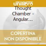 CD - THOUGHT CHAMBER - ANGULAR PERCETIONS cd musicale di THOUGHT CHAMBER