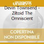 ZILTOID THE OMNISCIENT cd musicale di TOWNSEND DEVIN