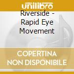 RAPID EYE MOVEMENT cd musicale di RIVERSIDE