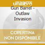 OUTLAW INVASION                           cd musicale di Barrel Gun