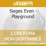 CD - SIEGES EVEN          - PLAYGROUNDS cd musicale di SIEGES EVEN