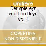 Der spielleyt vroid und leyd vol.1 cd musicale