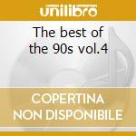 The best of the 90s vol.4 cd musicale