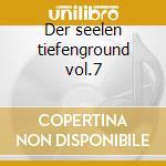 Der seelen tiefenground vol.7 cd musicale