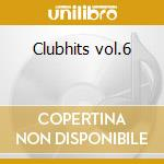 Clubhits vol.6 cd musicale