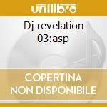 Dj revelation 03:asp cd musicale