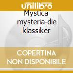 Mystica mysteria-die klassiker cd musicale
