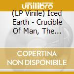 (LP VINILE) CRUCIBLE OF MAN, THE VOL.2                lp vinile di ICED EARTH