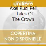 TALES OF THE CROWN cd musicale di AXEL RUDI PELL