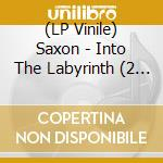 (LP VINILE) INTO THE LABYRINTH (2 LP) lp vinile di SAXON