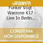 WARZONE K17 - LIVE IN BERLIN cd musicale di Vogt Funker