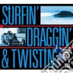 SURFIN' DRAGGIN' & TWISTIN cd musicale di ARTISTI VARI