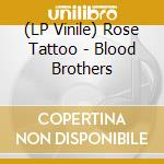 (LP VINILE) BLOOD BROTHERS                            lp vinile di Tattoo Rose