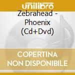PHOENIX  (LTD) cd musicale di ZEBRAHEAD
