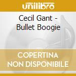 BULLET BOOGIE cd musicale di Cecil Gant