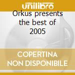 Orkus presents the best of 2005 cd musicale
