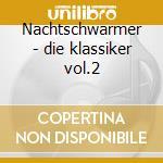 Nachtschwarmer - die klassiker vol.2 cd musicale