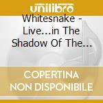 LIVE...IN THE SHADOWS OF THE BLUES cd musicale di WHITESNAKE
