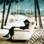 CHILL OUT  (REMASTER 2007) cd musicale di John lee Hooker