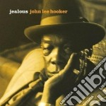 John Lee Hooker - Jealous cd musicale di John lee Hooker