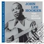 TOO MUCH BOOGIE cd musicale di John lee Hooker