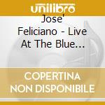 Jose' Feliciano - Live At The Blue Note, New York cd musicale di Jose Feliciano