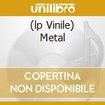 (LP VINILE) METAL                                     lp vinile di ANNIHILATOR
