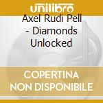 DIAMONDS UNLOCKED cd musicale di AXEL RUDI PELL