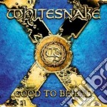 GOOD TO BE BAD (CD + DVD LTD EDITION) cd musicale di WHITESNAKE