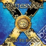 Good to be bad cd musicale di WHITESNAKE