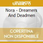 DREAMERS & DEADMEN                        cd musicale di NORA