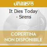 SIRENS cd musicale di IT DIES TODAY