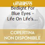 LIFE ON LIFE'S TERMS cd musicale di BEDLIGHT FOR BLUE EY