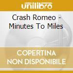 MINUTES TO MILES cd musicale di Romeo Crash