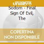 THE FINAL SIGN OF EVIL cd musicale di SODOM