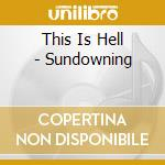 SUNDOWNING                                cd musicale di THIS IS HELL