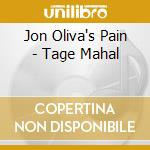 'TAGE MAHAL cd musicale di JON OLIVA'S PAIN