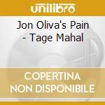 Jon Oliva's Pain - Tage Mahal cd musicale di JON OLIVA'S PAIN