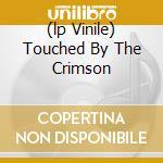(LP VINILE) TOUCHED BY THE CRIMSON                    lp vinile di DEMONS & WIZARDS