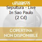 LIVE IN SAO PAULO/2CD cd musicale di SEPULTURA
