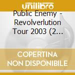 REVOLVERLUTION TOUR 2003 cd musicale di Enemy Public