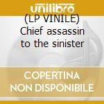 (LP VINILE) Chief assassin to the sinister lp vinile di Three mile pilot