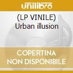 (LP VINILE) Urban illusion lp vinile