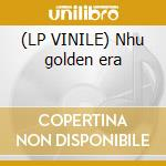 (LP VINILE) Nhu golden era lp vinile
