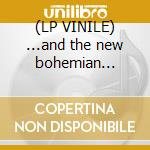 (LP VINILE) ...and the new bohemian freedom lp vinile