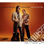 Love is strange cd musicale di BROWNE JACKSON-DAVID LINDLEY
