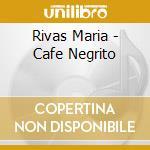 Cafe negrito cd musicale di Maria Rivas