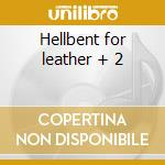 Hellbent for leather + 2 cd musicale