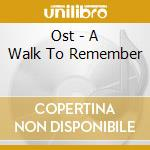 A walk to remember cd musicale di Ost